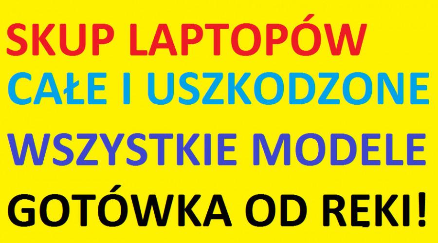 SKUP laptopów i komputerów z dojazdem, każdy stan, Gdynia, Sopot, Gdańsk, Rumia, Reda, Wejherowo Słupsk Elbląg