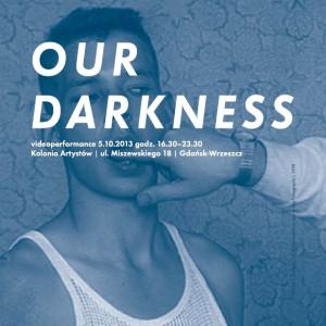 "Videoscreening ""Our darkness"""