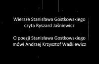 Wiersze Stanisława Gostkowskiego czyta Ryszard Jaśniewicz