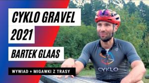 Cyklo Gravel 2021 - objazd i wywiad z Bartkiem Glaasem