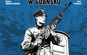 Pierwsi w boju. Komiks o obronie Poczty Polskiej