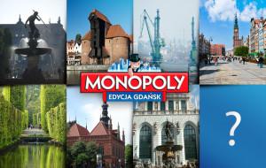 Konkurs na najdroższe pole Monopoly Gdańsk