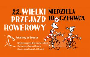 22 Wielki Przejazd Rowerowy jużw niedzielę10 czerwca
