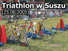 Triathlon; Susz; 25.06.2005