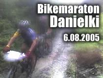 Bikemaraton; Danielki; 6.08.2005