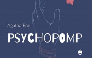 """Sentymentalna podróż do lat 90. O """"Psychopompie"""" Agathy Rae"""