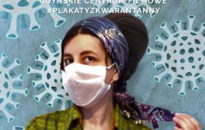 Gdyńskie Centrum Filmowe zaprasza do akcji #plakatyzkwarantanny