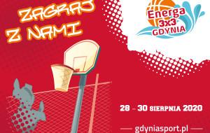 Energa 3x3 Gdynia. Święto koszykówki 28-30 sierpnia. Zapisy do 17 sierpnia