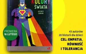 """""""Wszystkie kolory świata"""" - książka dla dzieci o równości i tolerancji"""
