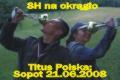 Titus Polska 8h na okrągło; Sopot 21.06.2008