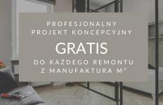 Do każdego remontu z Manufakturą M² - projekt koncepcyjny GRATIS!