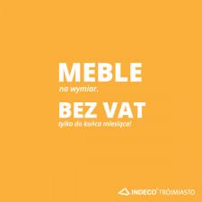 INDECO Trójmiasto - Meble bez VAT!