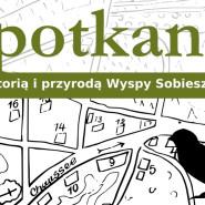 Spotkania z historią i przyrodą Wyspy Sobieszewskiej