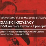 ...odwracamy dusze nasze na ścieżki pokoju i zgody. Gdańsk i Krzyżacy w 550. rocznicę zawarcia II pokoju toruńskiego.