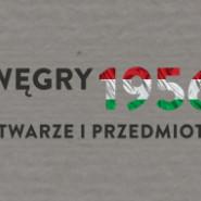 Węgry 1956 - Twarze i Przedmioty