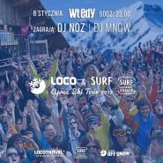 LOCO & SURF Apres Ski Tour 2017 / Wtedy