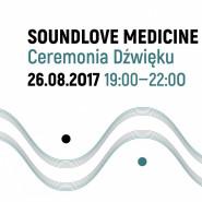 Soundlove Medicine: Ceremonia Dźwięku