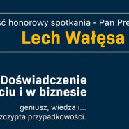 Geneza Biznesu - spotkanie z Lechem Wałęsą