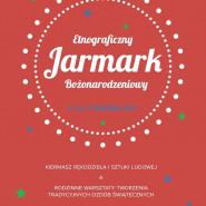 Etnograficzny Jarmark Bożonarodzeniowy