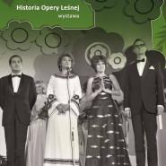 Historia Opery Leśnej - wystawa plenerowa