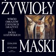 Żywioły i maski. Wśród obrazów z kolekcji Grażyny i Jacka Łozowskich