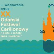 Wodowanie Sztuk - XX Gdański Festiwal Carillonowy