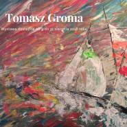 Tomasz Groma - wystawa