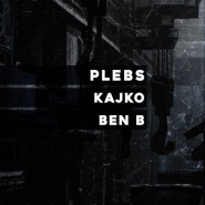 Fri_tech: Plebs / Kajko / Ben B