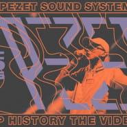 PEZET Sound System x Rap History The Videos