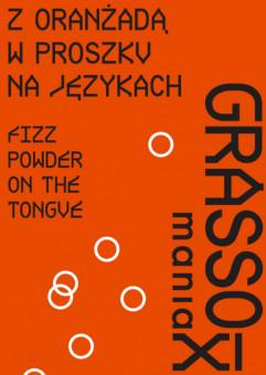 Grassomania 10: Z oranżadą w proszku na językach