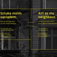 Sztuka moim sąsiadem. Wyższe ceny mieszkań, czy mój rozwój twórczy?