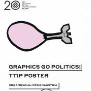 Graphics go Politics / wystawa plakatu