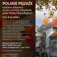 Polskie pejzaże. Wystawa zbiorowa w 100. rocznicę odzyskania przez Polskę Niepodległości