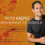 Piotr Krępeć Movement in Silence Tour 2018