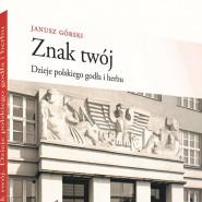Znak twój - wykład i spotkanie z prof. Januszem Górskim