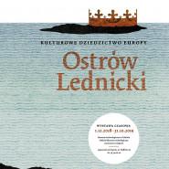 Ostrów Lednicki - kulturowe dziedzictwo Europy - wystawa