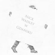 Nick Wadley w Gdańsku - nowa wystawa w ŁAŹNI 2 w Nowym Porcie
