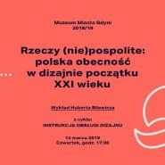 Rzeczy (nie)pospolite: polska obecność w dizajnie początku XXI w.