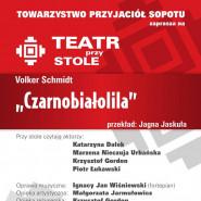 """Teatr przy Stole - Volker Schmidt """"Czarnobiałolila"""""""