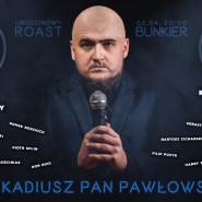Roast Arkadiusza Pana Pawłowskiego