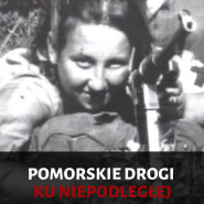 Pomorskie drogi ku Niepodległej - premiera filmu dokumentalnego
