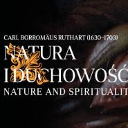 Natura i duchowość. Carl Borromäus Ruthart