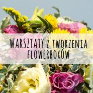 Warsztaty z tworzenia flowerboxów