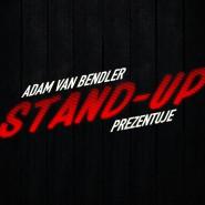 Adam Van Bendler Stand-up Prezentuje: Bartosz Zalewski & Jasiek Borkowski