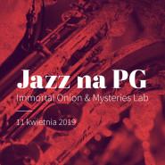 Jazz na Politechnice - koncert Immortal Onion & Mysteries Lab