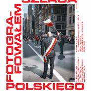 Michał Szlaga. Fotografowałem polskiego króla
