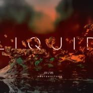 Liquid! [Wjazd free]