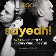 Sayeah! | Drey Chill & Vibe