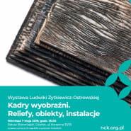 Kadry wyobraźni - wystawa Ludwiki Żytkiewicz-Ostrowskiej