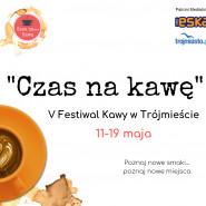 Czas na kawę - V Festiwal Kawy w Trójmieście